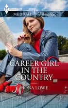 Career Girl in the Country ebook by Fiona Lowe