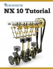 NX 10 Tutorial ebook by Online Instructor