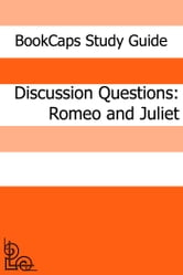 Discussion Questions: Romeo and Juliet ebook by BookCaps