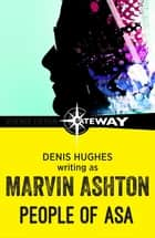 People of Asa ebook by Marvin Ashton, Denis Hughes
