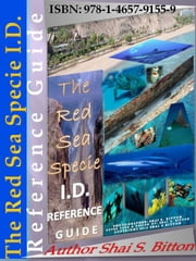 The Red Sea Specie I.D. Reference Guide ebook by Shai S Bitton