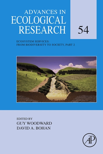 Ecosystem Services: From Biodiversity to Society, Part 2 ebook by Guy Woodward,David Bohan