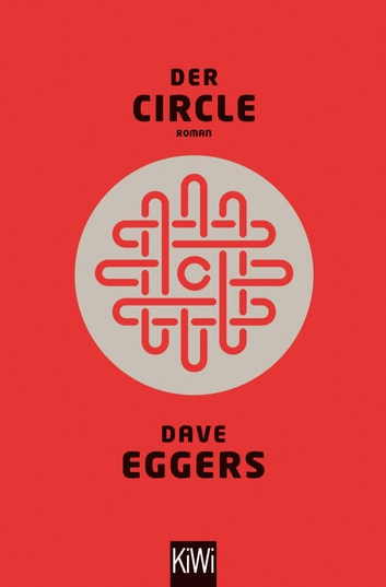 Der Circle - Roman ebook by Dave Eggers