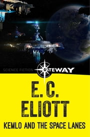 Kemlo and the Space Lanes ebook by E. C. Eliott