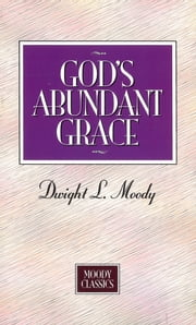 God's Abundant Grace ebook by Dwight L Moody