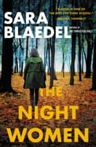 The Night Women (previously published as Farewell to Freedom) ebook by Sara Blaedel