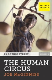 The Human Circus: 15 Gothic Street, Episode 2 ebook by Joe McGinniss