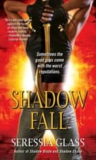 Shadow Fall 電子書籍 Seressia Glass