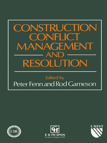 Construction Conflict Management and Resolution ebook by P. Fenn,R. Gameson