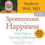 Spontaneous Happiness audiobook by Andrew Weil