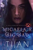 Micaela's Big Bad: A Halloween Novella ebook by Tijan