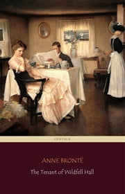 The Tenant of Wildfell Hall [novel] ebook by Anne Brontë