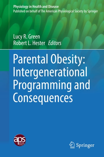 Parental Obesity: Intergenerational Programming and Consequences ebook by