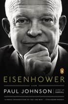 Eisenhower - A Life ebook by Paul Johnson