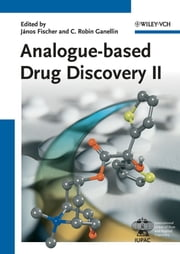 Analogue-based Drug Discovery II ebook by C. Robin Ganellin, J¿nos Fischer