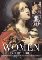 Women in the Bible ebook by John Baldock