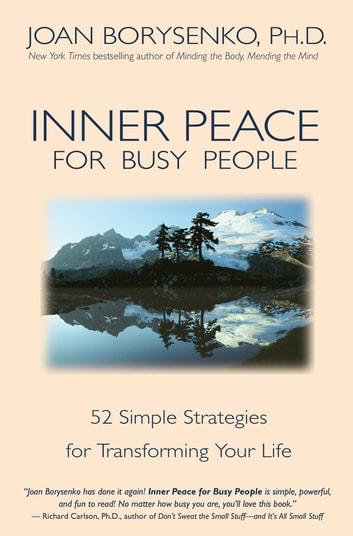 Inner Peace for Busy People ebook by Joan Z. Borysenko, Ph.D.