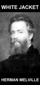 White Jacket [com Glossário em Português] ebook by Herman Melville,Eternity Ebooks