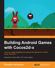 Building Android Games with Cocos2d-x ebook by Raydelto Hernandez