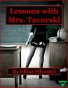 Lessons with Mrs. Tavorski ebook by Elliot Silvestri