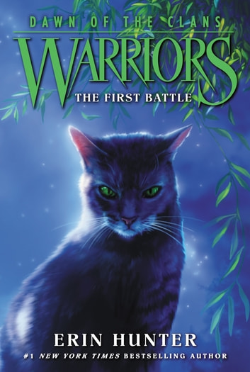 Warriors: Dawn of the Clans #3: The First Battle ebook by Erin Hunter