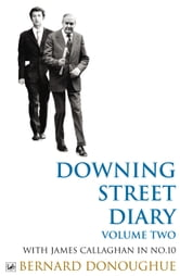 Downing Street Diary Volume Two - With James Callaghan in No. 10 ebook by Bernard Donoughue