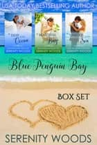 Blue Penguin Bay Box Set ebook by Serenity Woods