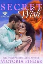 Secret Wish - The House of Morgan, #4 ebook by Victoria Pinder