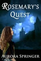Rosemary's Quest - Fantasy novella ebook by