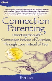 Connection Parenting eBook ebook by Leo, Pam