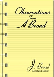 Observations From A Broad - Annotated Edition ebook by J. Broad