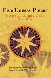 Five Uneasy Pieces - Essays on Scripture and Sexuality ebook by Michael Kirby