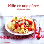 Mille et une pâtes ebook by Christian CINO