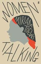 Women Talking ekitaplar by Miriam Toews