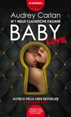 Baby. Love eBook by Audrey Carlan