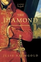 The Diamond ebook by Julie Baumgold