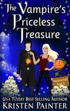 The Vampire's Priceless Treasure ebook by Kristen Painter