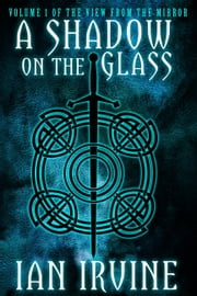 A Shadow on the Glass ebook by Ian Irvine