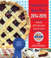 America's Best Pies 2014-2015 - Nearly 200 Recipes You'll Love ebook by American Pie Council,Linda Hoskins