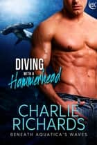 Diving with a Hammerhead ebook by Charlie Richards