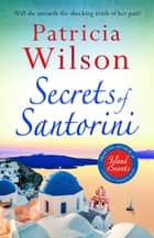 Secrets of Santorini - The perfect holiday read ebook by Patricia Wilson