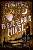 A Treacherous Curse ebook by Deanna Raybourn