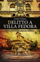 Delitto a Villa Fedora eBook by Letizia Triches