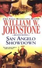 San Angelo Showdown ebook by William W. Johnstone