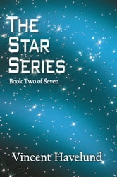The Star Series - Book Two of Seven ebook by Vincent Havelund