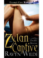 Zylan Captive (Zylar's Moons, Book One) ebook by Ravyn Wilde