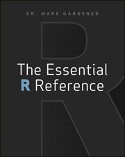 The Essential R Reference ebook by Mark Gardener