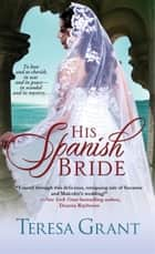 His Spanish Bride ebook by Teresa Grant