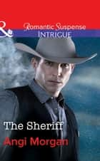 The Sheriff (Mills & Boon Intrigue) (West Texas Watchmen, Book 1) 電子書 by Angi Morgan