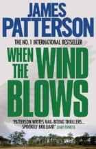 When the Wind Blows ebook by James Patterson, James Patterson